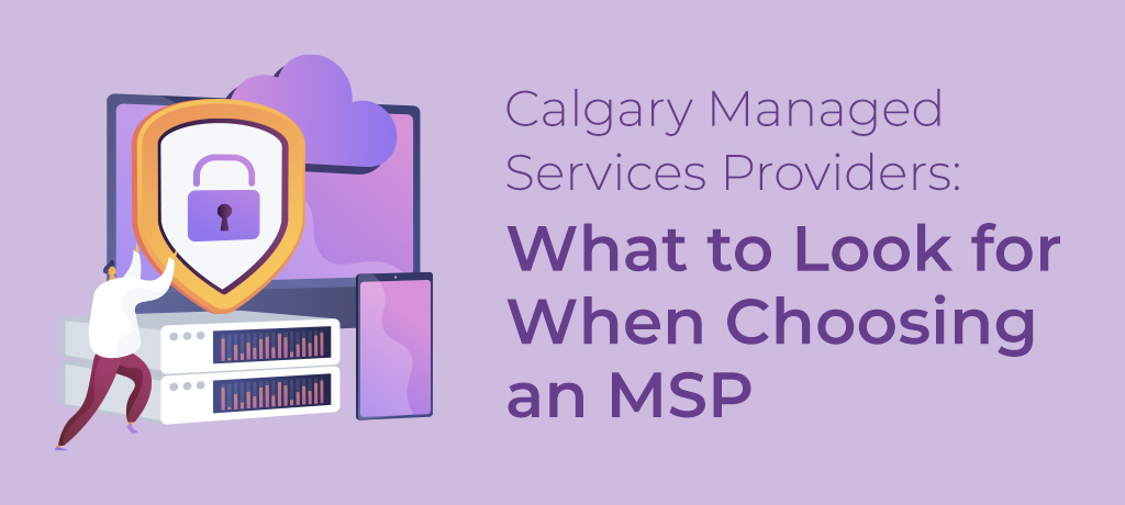 A guide for the selection of the most suitable managed services provider in Calgary.